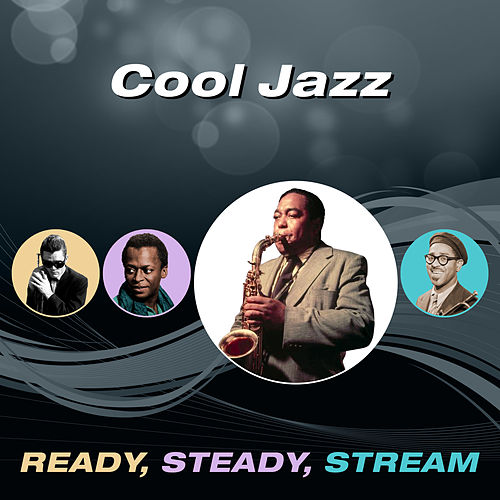 Cool Jazz (Ready, Steady, Stream) von Various Artists
