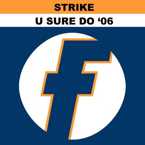 U Sure Do 2006 (Remixes) de Strike