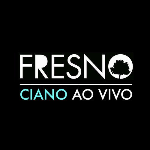 Ciano - Ao Vivo de Fresno