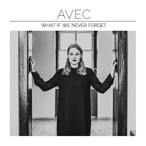 What If We Never Forget by Avec
