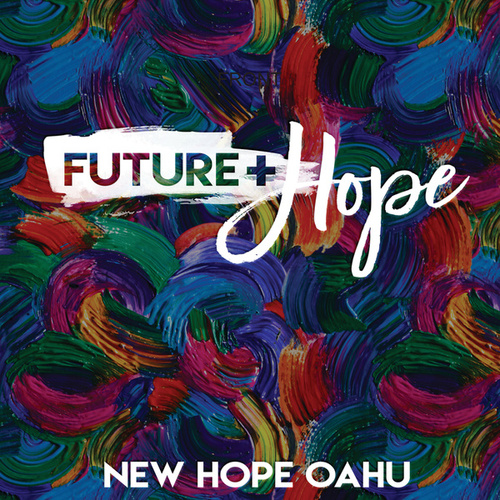 Future + Hope by New Hope Oahu