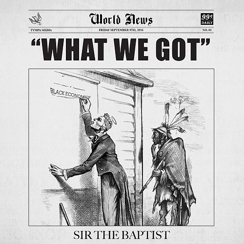 What We Got (feat. Donald Lawrence & Co.) von Sir the Baptist