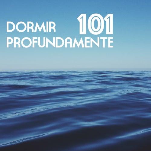 Dormir Profundamente 101 - Canciones para Sanar el Alma y el Cuerpo, Música de Fondo para Meditacion y Sueño de Dormir Profundamente