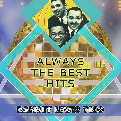 Always The Best Hits by Ramsey Lewis