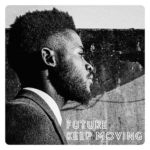 Keep Moving de Future