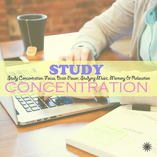 Study Concentration: Focus, Brain Power, Studying Music, Memory & Relaxation de Study Concentration