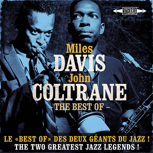 The Best Of Miles Davis & John Coltrane - Le Best Of Des Deux Géants Du Jazz ! - The Two Greatest Jazz Legends ! von Various Artists