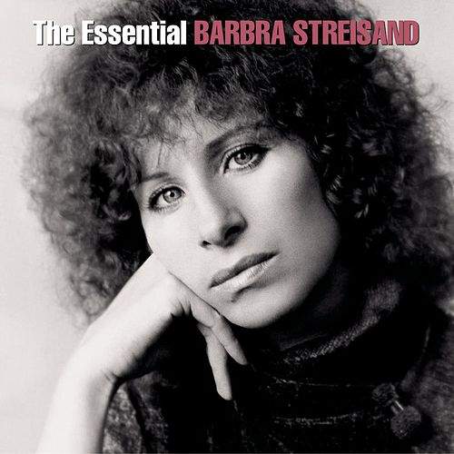 The Essential Barbra Streisand by Barbra Streisand