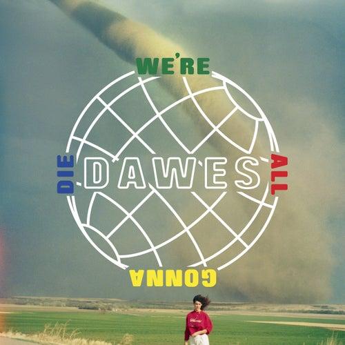 We're All Gonna Die von Dawes