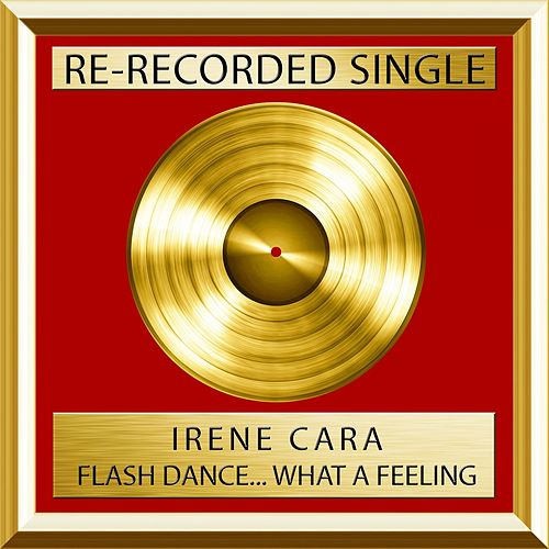 Flashdance....What a Feeling (Rerecorded) von Irene Cara
