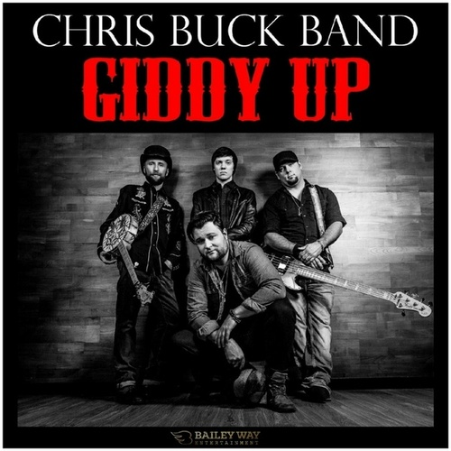 Giddy Up by Chris Buck Band
