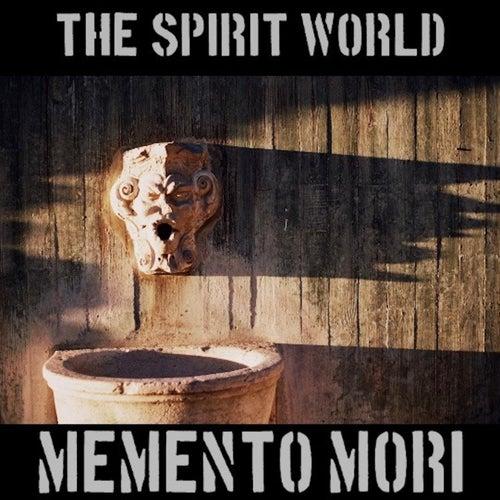 Memento Mori by Spirit World