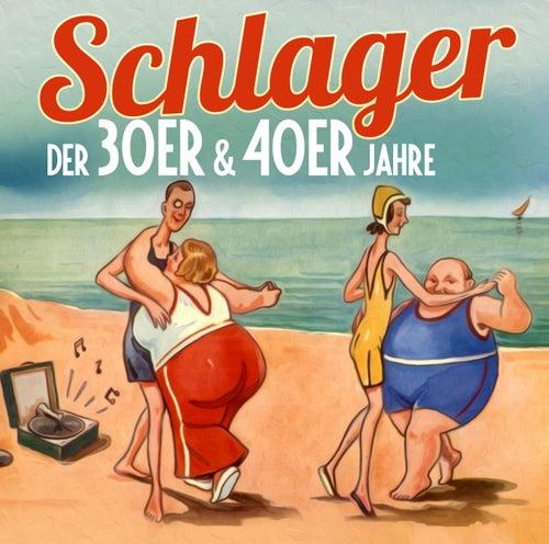 Schlager Der 30er & 40er Jahre de Various Artists