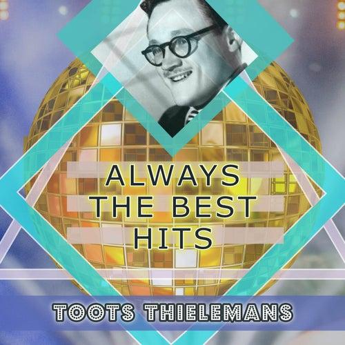 Always The Best Hits von Toots Thielemans