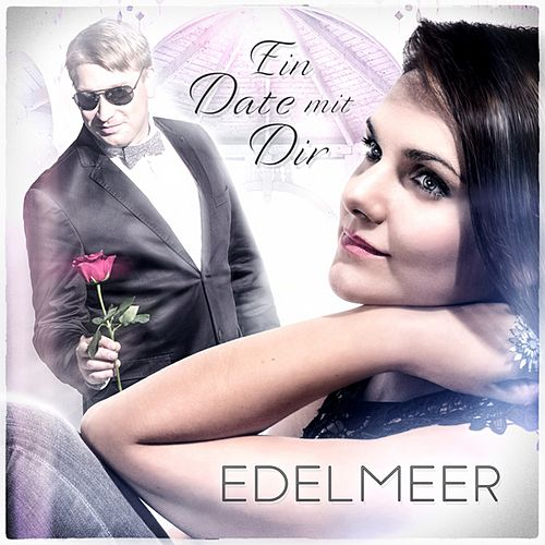 Ein Date mit Dir von Edelmeer