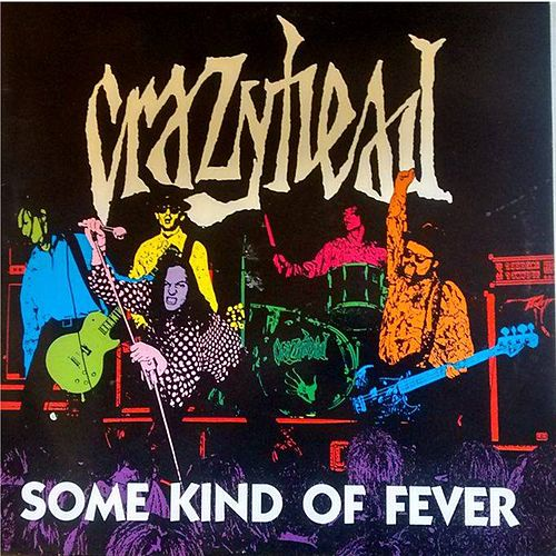 Crazyhead - Some Kind Of Fever by Crazyhead
