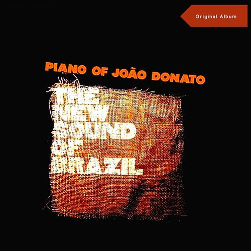 The New Sound Of Brazil (Original Album) de João Donato