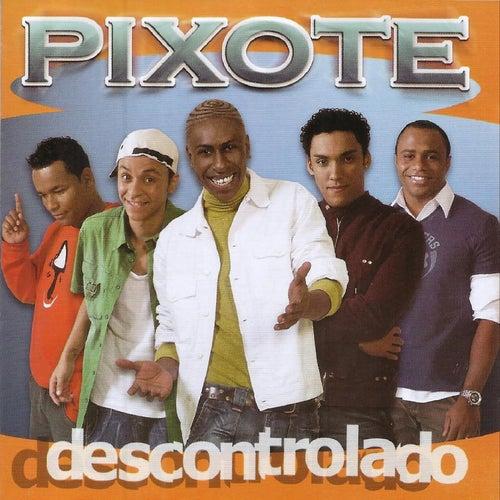 Descontrolado by Pixote