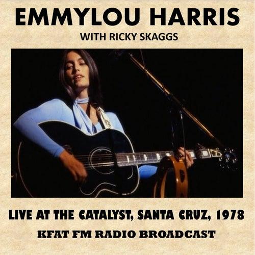 Live at the Catalyst, Santa Cruz, 1978 (FM Radio Broadcast) by Emmylou Harris