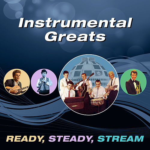 Instrumental Greats (Ready, Steady, Stream) di Various Artists
