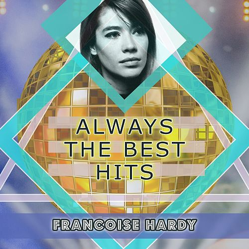 Always The Best Hits de Francoise Hardy