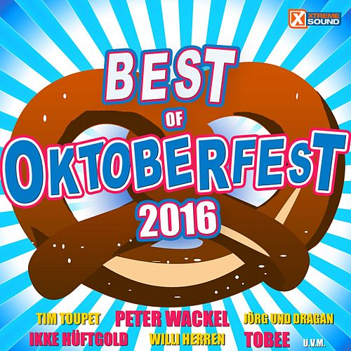 Best of Oktoberfest 2016 powered by Xtreme Sound von Various Artists