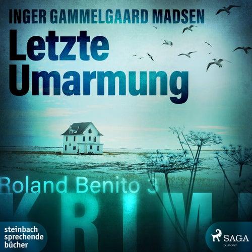 Rolando Benito, Folge 3: Letzte Umarmung (Ungekürzt) von Inger Gammelgaard Madsen