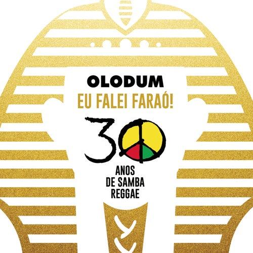 Olodum: Eu Falei Faraó (30 Anos de Samba Reggae) by Olodum