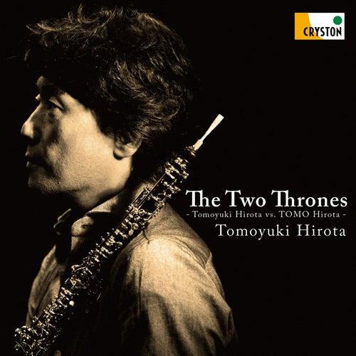 The Two Thrones - Tomoyuki Hirota vs. TOMO Hirota - de Various Artists