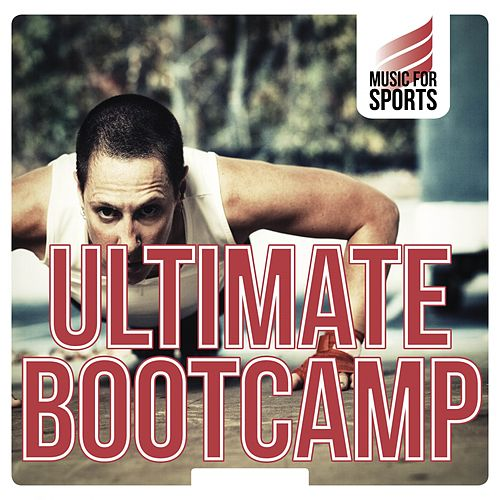 Music for Sports: Ultimate Boot Camp de Various Artists