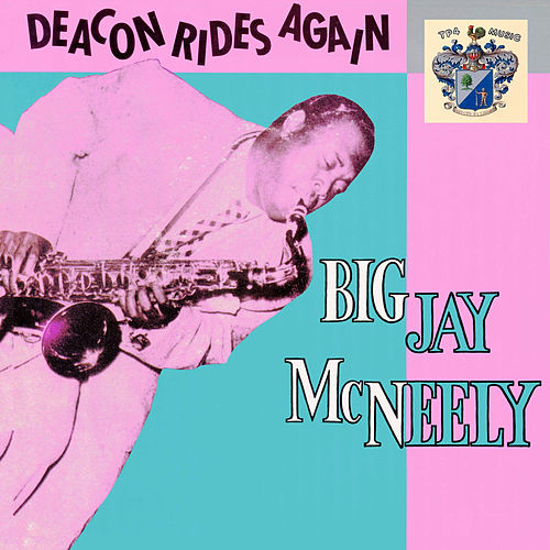 Deacon Rides Again von Big Jay McNeely