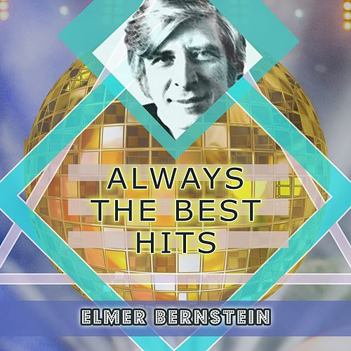 Always The Best Hits von Elmer Bernstein