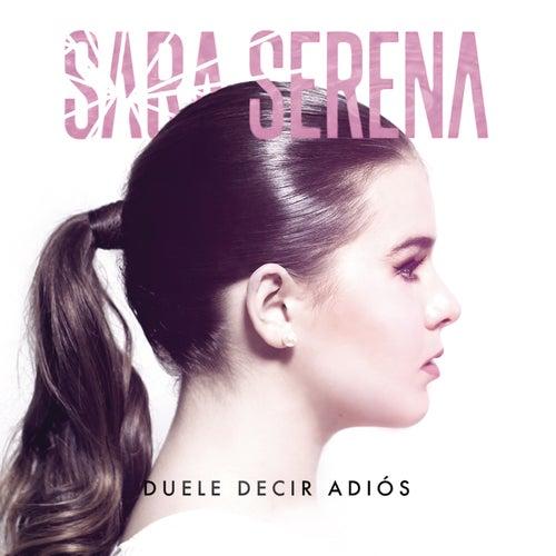 Duele Decir Adiós von Sara Serena