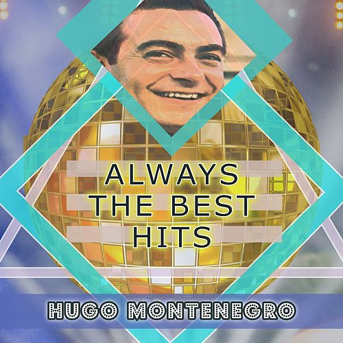 Always The Best Hits by Hugo Montenegro
