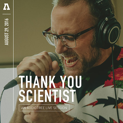 Thank You Scientist on Audiotree Live by Thank You Scientist