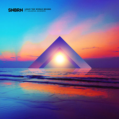Leave The World Behind by SNBRN
