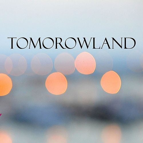 Tomorowland by Various Artists