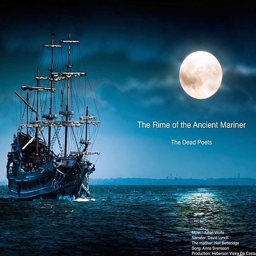 The Rime of the Ancient Mariner by The Dead Poets