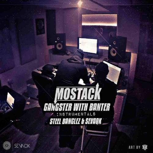 Steel Banglez & Sevaqk Presents: Mostack GWB Instrumentals by Steel Banglez