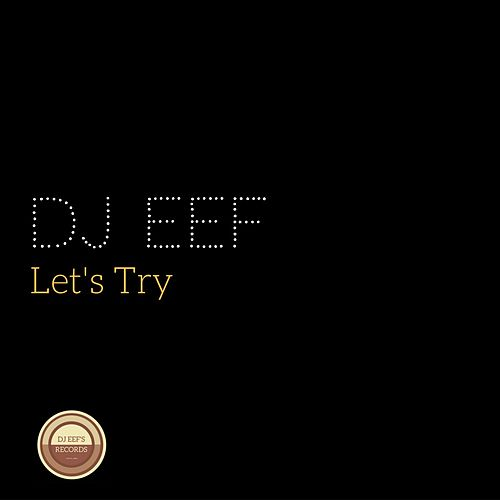 Let's Try de DJ Eef