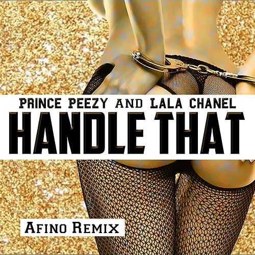 Handle That (Afino Remix) by Prince Peezy