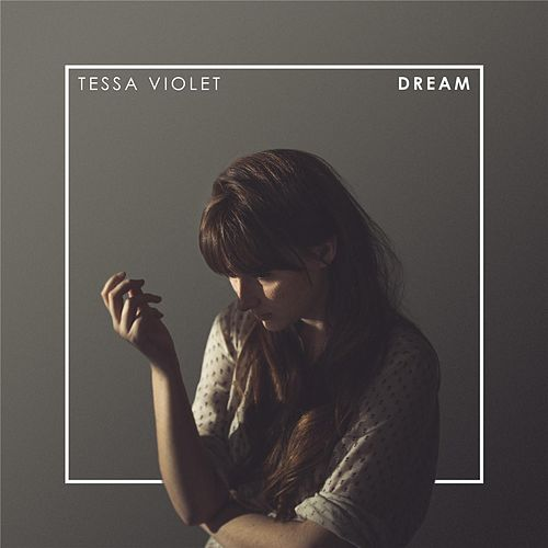 Dream by Tessa Violet