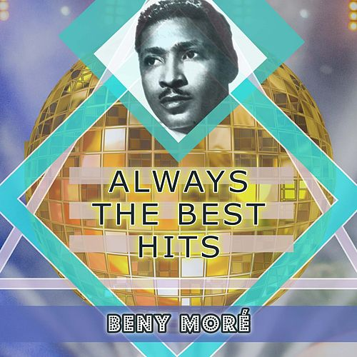 Always The Best Hits de Beny More