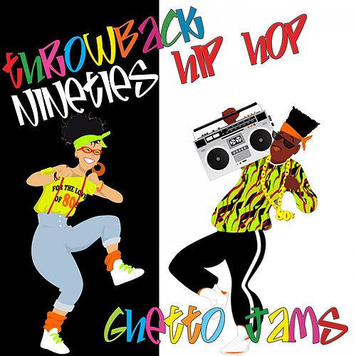 Throwback 90's Hiphop: Ghetto Jams by Various Artists