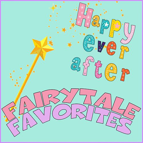 Fairytale Favorites: Happy Ever After… de Various Artists