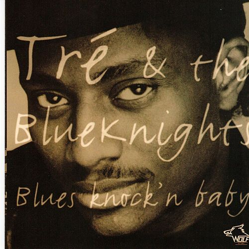 Blues Knock'n Baby de Tre & Blue Knights