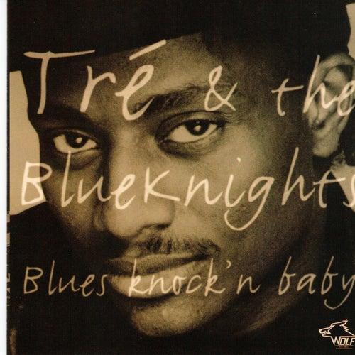 Blues Knock'n Baby de Tre & Blue Knights