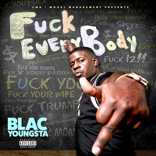 F*ck Everybody by Blac Youngsta