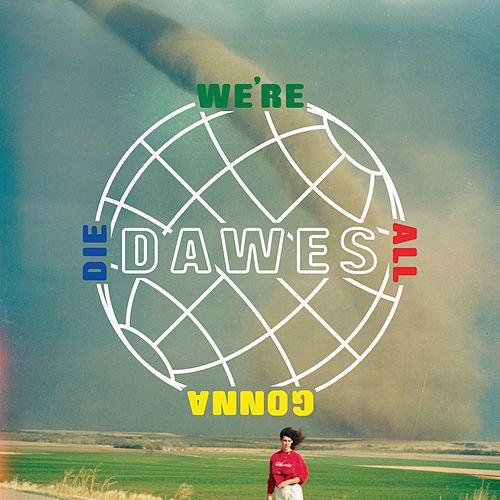 We're All Gonna Die von Dawes