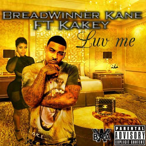 Luv Me (feat. Kakey) by Bread Winner Kane